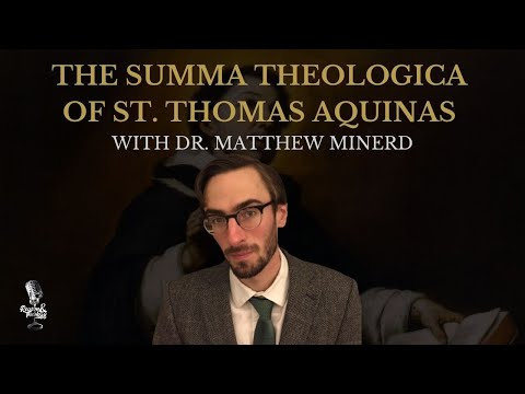 Dr. Matthew Minerd Lecture on the Prima Pars of Thomas Aquinas's Summa Theologiae