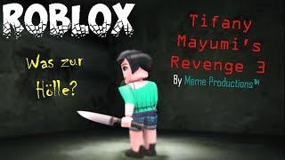 Roblox | Tifany Mayumi's Revenge 3 | Was zur Hölle? | By Meme Productions™ [German]