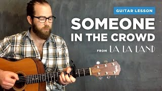 guitar lesson for someone in the crowd from la la land emma stone easy strum along w chords