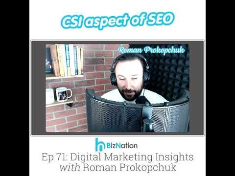 CSI aspect of SEO - BizNation Ep71 Digital Marketing Insight with Roman Prokopchuk