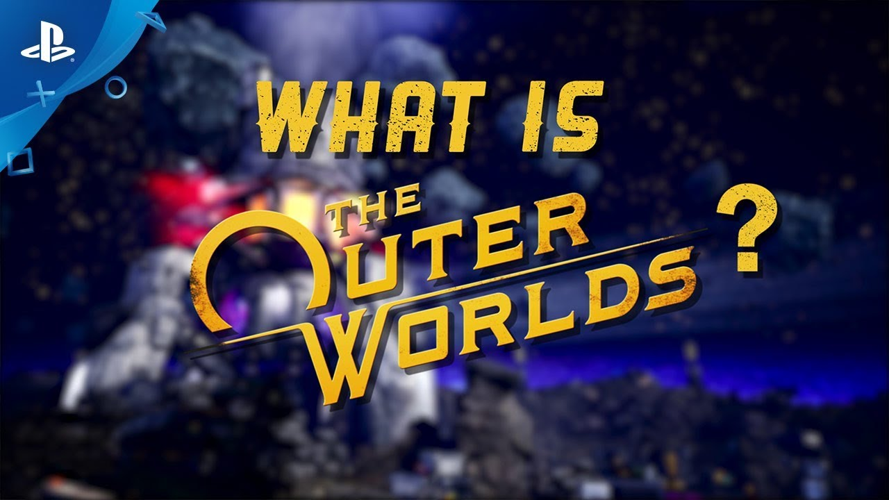 The Outer Worlds — трейлер «Что такое The Outer Worlds»