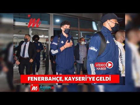 Fenerbahçe, Kayseri'ye geldi