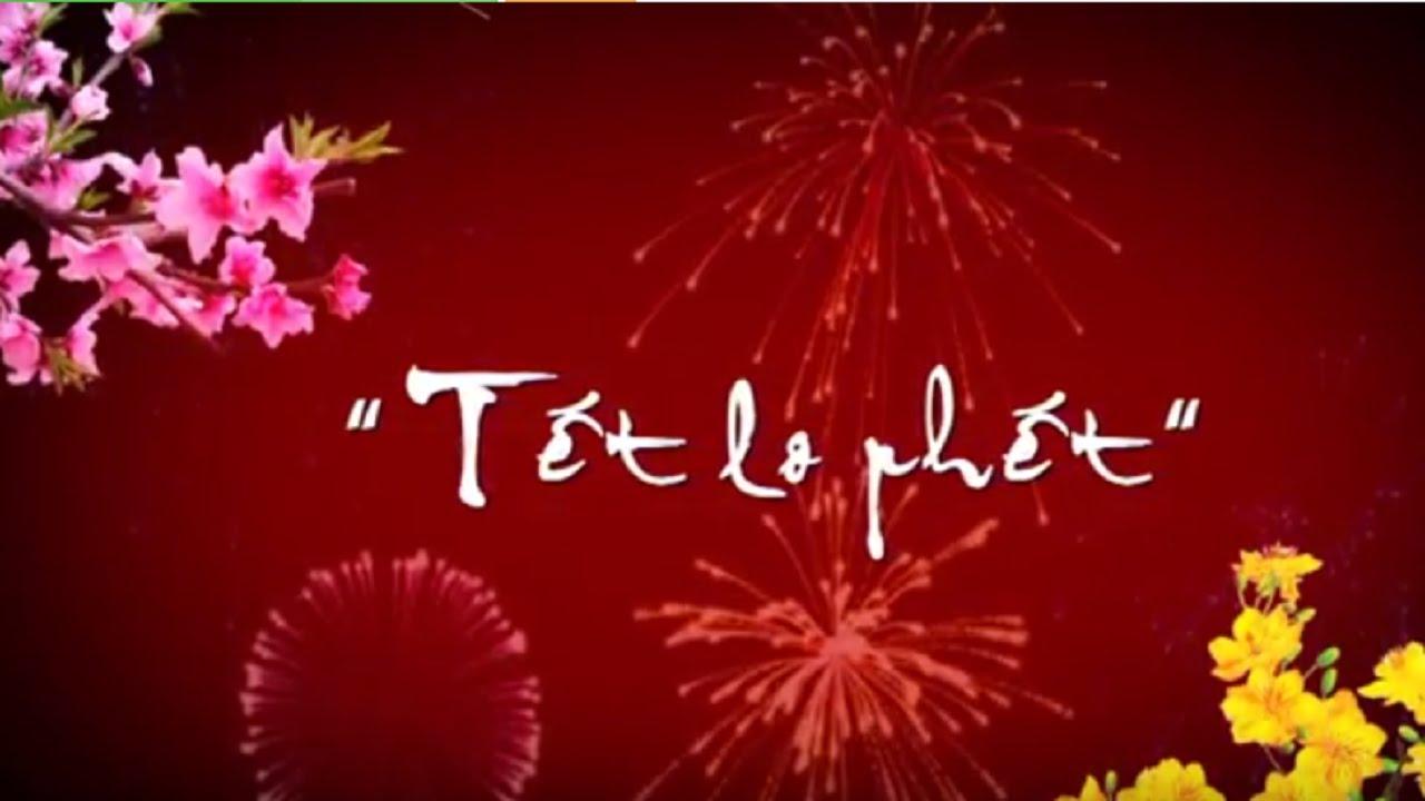 Phim Hài – Tết Lo Phết 1
