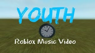 Youth - Roblox Music Video