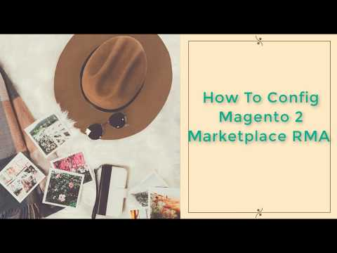 Must-know Steps To Configure Magento 2 Marketplace RMA