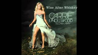 Carrie Underwood - Wine After Whiskey(FULL VERSION)