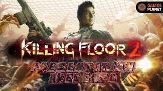 [ Découverte ] Killing Floor [ FR ] Présentation
