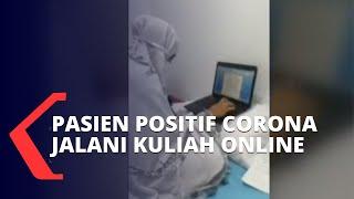 Pasien Positif Corona Ini Tetap Semangat Jalani Kuliah Online di Ruang Isolasi