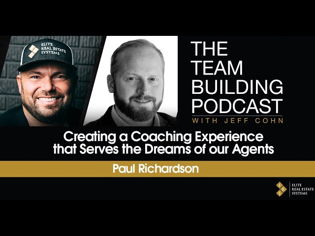 Creating a Coaching Experience that Serves the Dreams of our Agents w/Paul Richardson