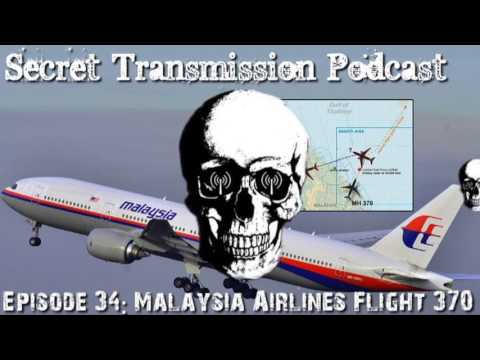Episode 34: Malaysia Airlines Flight 370 (Secret Transmission Podcast)