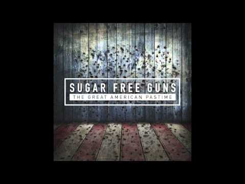"""Sugar Free Guns """"What Do You Want From Us?"""""""