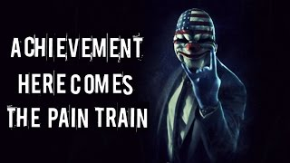 "Payday 2 - Выполнение достижения ""Here Comes the Pain Train"""