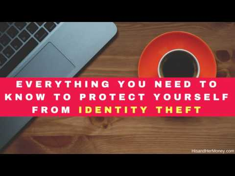 Everything You Need To Know To Protect Yourself From Identit
