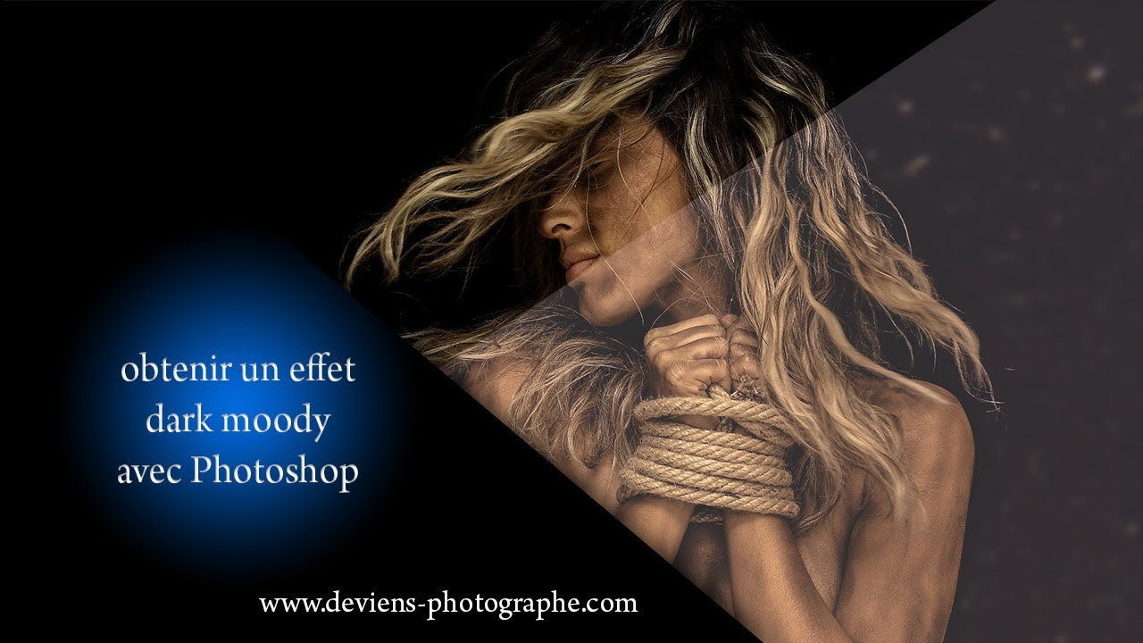 photoshop - créer un effet dark moody - S05E01