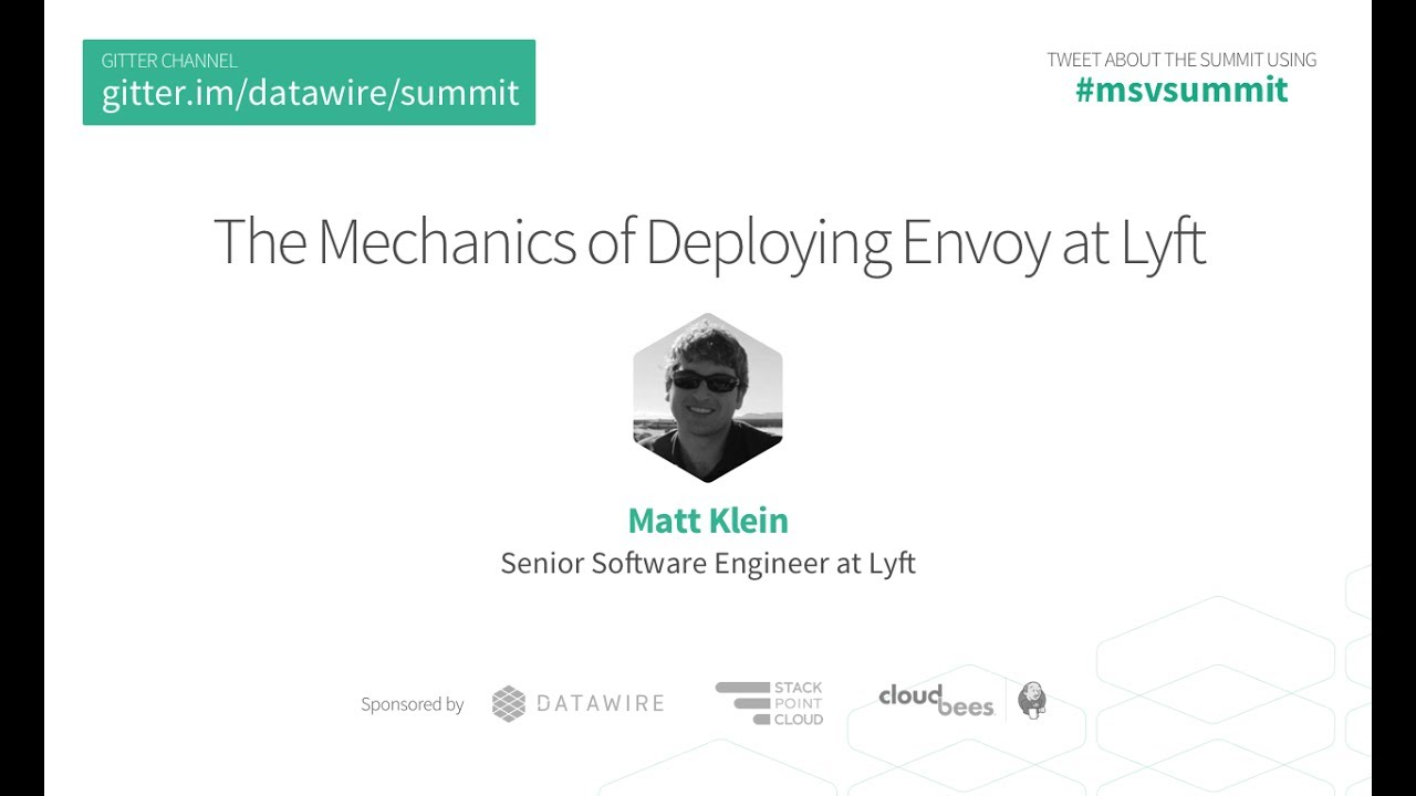 The Mechanics of Deploying Envoy at Lyft - Matt Klein