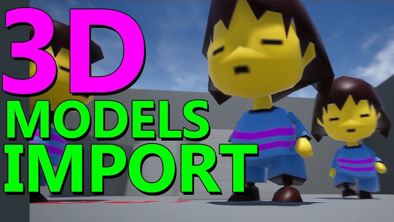 HOW TO IMPORT 3D MODELS INTO UNREAL ENGINE 4: Undertale (FBX)
