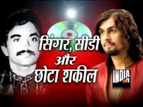 Sonu Nigam Threatened by Underworld Don Chhota Shakeel (Part 1)