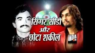 Sonu Nigam Threatened by Underworld Don Chhota Shakeel (Part 1)