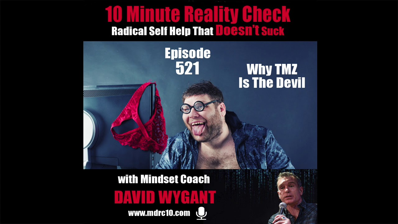 10 Minute Reality Check #521 Why Tmz Is The Devil