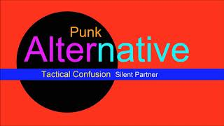 ♫ Alternatif, Punk Müzik, Tactical Confusion, Silent Partner, Alternative Music, Punk Music