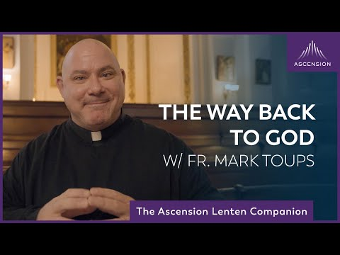 This Is the Way Back to God | Fifth Week in Lent