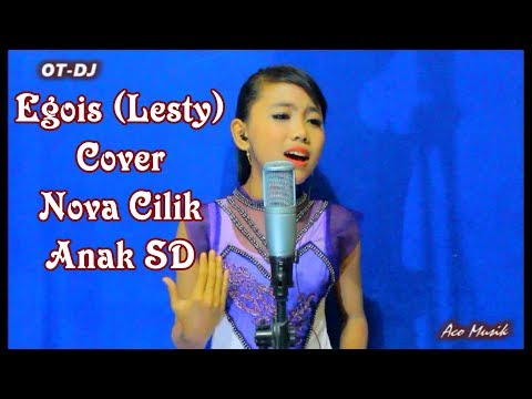 Egois #Dangdut (Lesty) Cover By Nova Anak SD