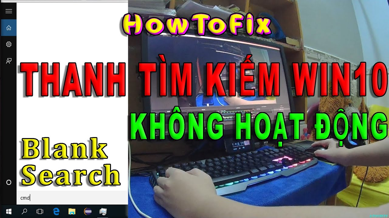 Thanh tìm kiếm Win10 không chạy (Search box Win10 not working, blank) | Tis Che Official
