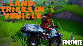 Fortnite - LAND TRICKS IN VEHICLE ALL 10 NAMED LOCATIONS - 14 DAYS OF FORTNITE DAY 10 CHALLENGE