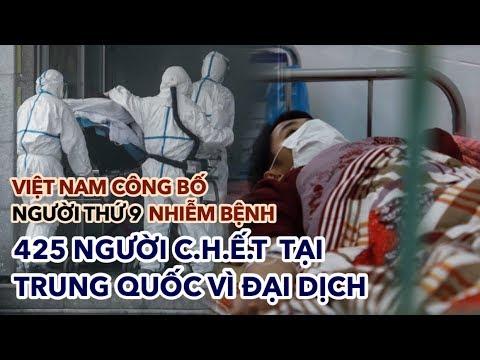 Việt Nam công bố người thứ 9 nhiễm bệnh, 425 người chết tại Trung Quốc vì C.O.R.O.N.A | 04/02/2020