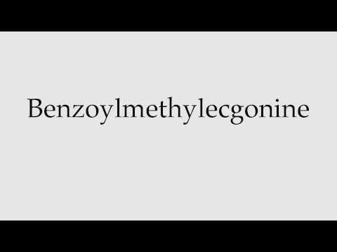 How to Pronounce Benzoylmethylecgonine