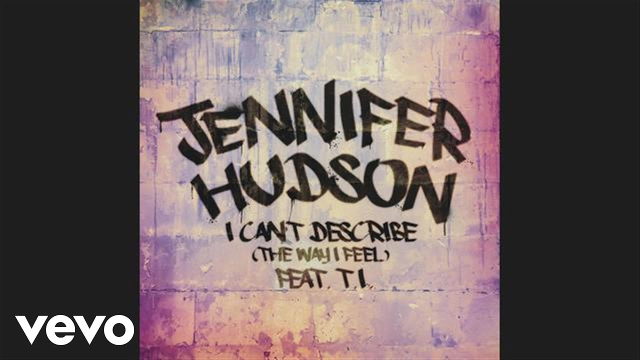 Jennifer Hudson I Can't Describe The Way I Feelaudio Ft..