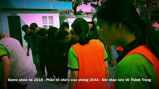 Game show hè 2018 - Phần tổ chức của phòng 204A - Đội nhạc kèn Võ Thành Trang