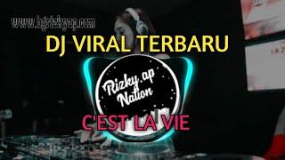 DJ C'EST LA VIE || REMIX TIKTOK VIRAL ORIGINAL SOUNDS