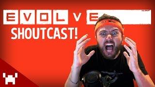 Evolve Gameplay Shoutcast w/ Ze!
