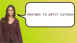 How to say 'Curious George' in French?