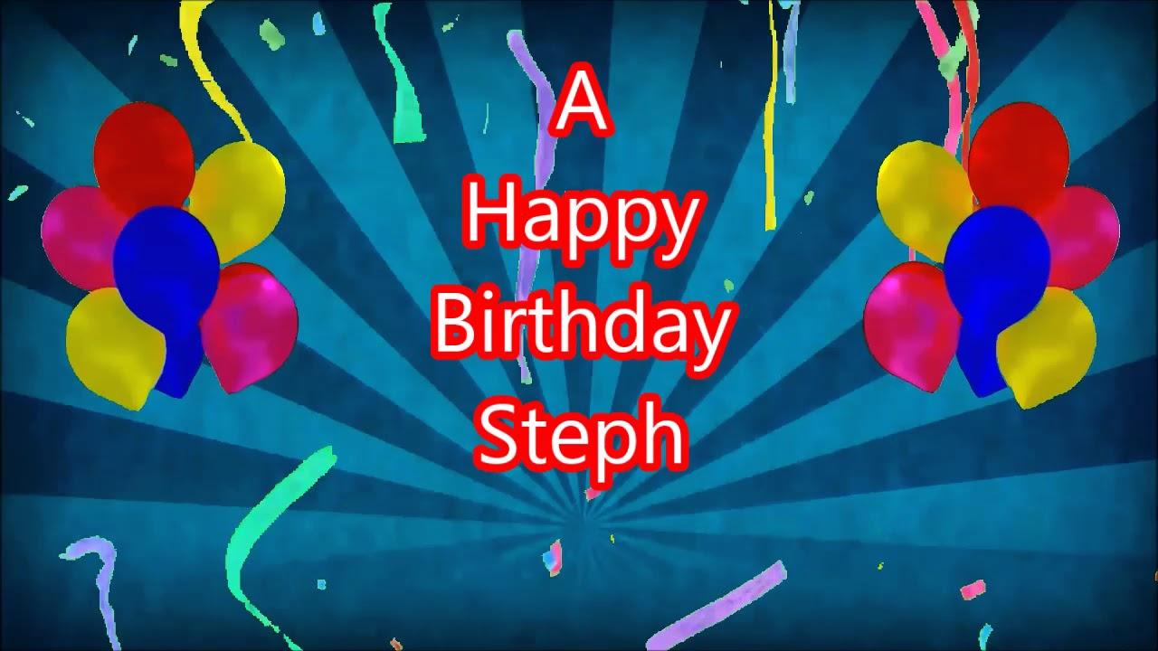 happy birthday steph Steph Happy Birthday blue sunbeam   YouTube happy birthday steph