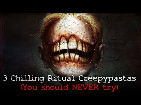 3 Chilling Ritual Creepypastas (You should NEVER try yourself)