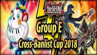 Group E - Cross-Banlist Cup 2018!