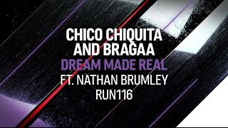 Chico Chiquita and Bragaa ft. Nathan Brumley - Dream Made Real