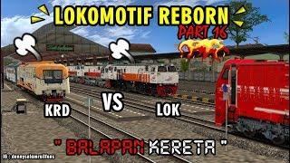 "LOKOMOTIF REBORN PART 16 ""BALAPAN KERETA"" TRAINZ SIMULATOR 2009 INDONESIA"