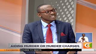 Okoth Obado aiding murder or Murder charges #MondaySpecial