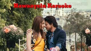 Hawaayein Unplugged Karaoke with lyrics | Arijit Singh | Jab Harry met Sejal