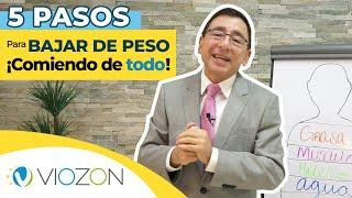 5 Pasos para BAJAR de PESO ¡COMIENDO de TODO! | Viozon #dietas