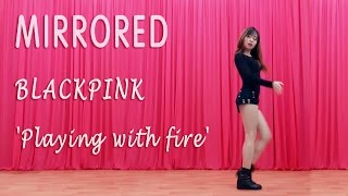 Download Video [MIRRORED] BLACKPINK 'Playing with fire' Dance Cover by ChunActive MP3 3GP MP4