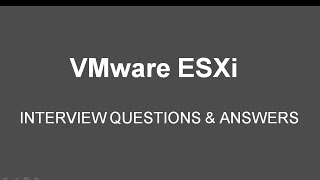 VMware ESXi Interview Questions & Answers for Fresher & Experience