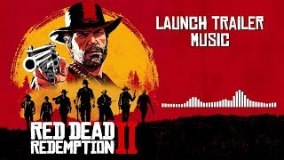 Red Dead Redemption 2 Official Soundtrack - Launch Trailer Music | HD (With Visualizer)