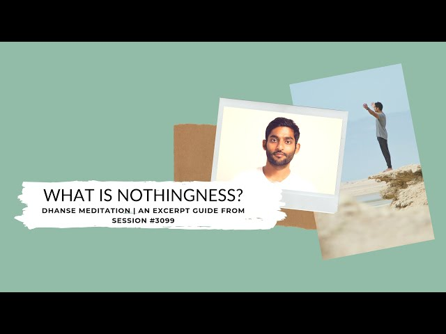 What Is Nothingness? | An Excerpt Guide from Session #3099 | Dhyanse