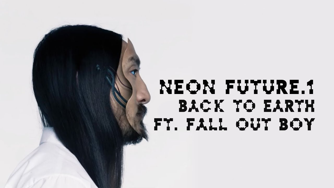 Back To Earth Ft Fall Out Boy Neon Future 1 Steve