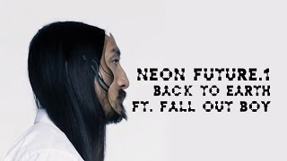 Baixar - Back To Earth Ft Fall Out Boy Neon Future 1 Steve Aoki Grátis