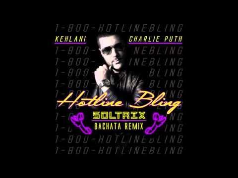 Kehlani & Charlie Puth - Hotline Bling (DJ Soltrix Bachata Remix)